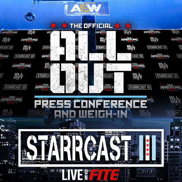 STARRCAST 3: ALL OUT Press Conference & Weigh In