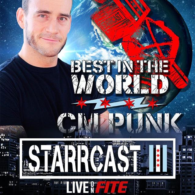 STARRCAST 3: Best in the World - CM Punk