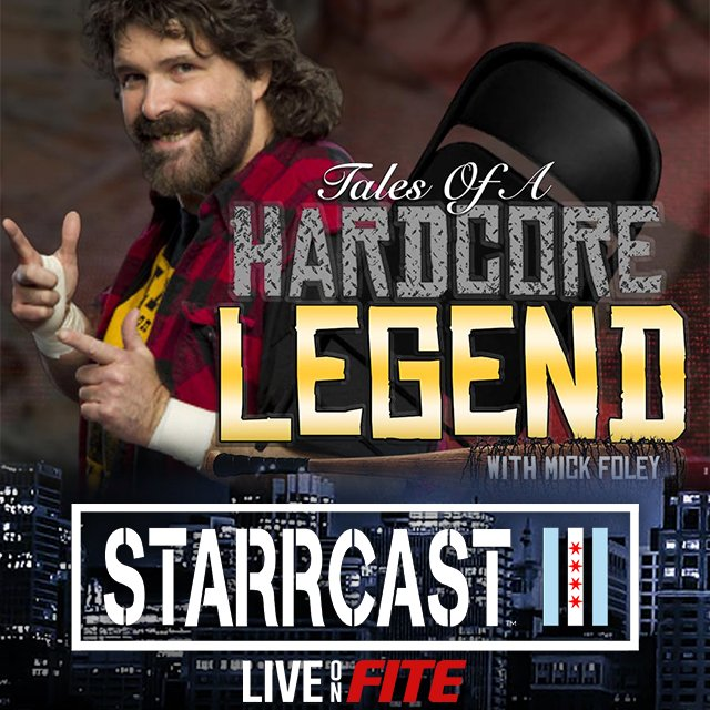 STARRCAST 3: Tales of a Hardcore Legend with Mick Foley