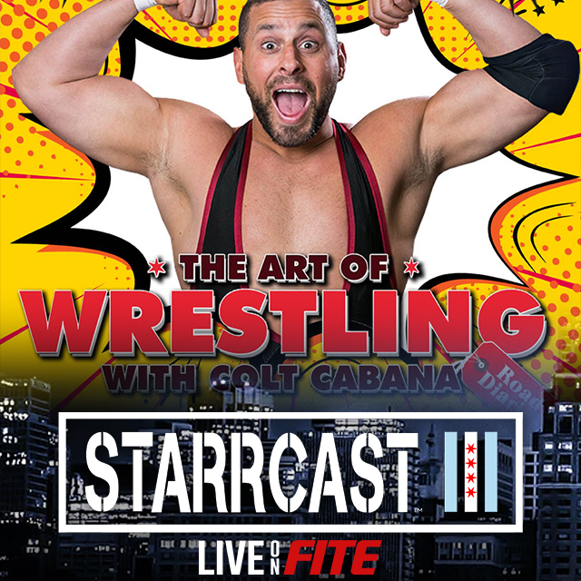 STARRCAST 3: The Art of Wrestling with Colt Cabana