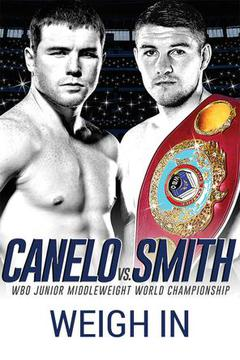 Canelo Smith Weigh In