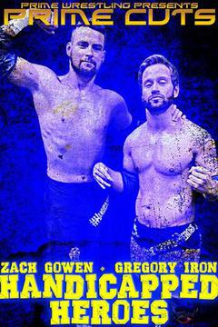 PRIME CUTS - HANDICAPPED HEROES - Zach Gowen & Gregory Iron