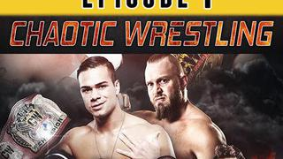 Chaotic Wrestling: Episode #1