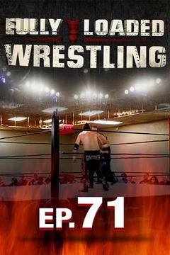 Fully Loaded Wrestling #71