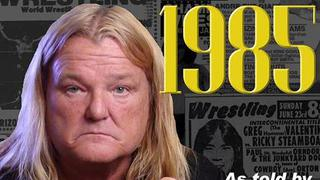 "1985 - As told by Greg ""The Hammer"" Valentine"