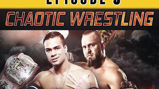 Chaotic Wrestling: Episode #5