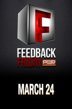 PWR Feedback Friday - March 24