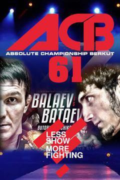 #3: ACB 61: Balaev vs. Bataev