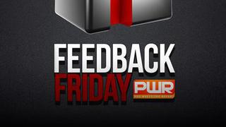 PWR Feedback Friday - April 7