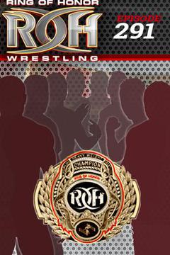 #1: ROH Wrestling: Episode #291