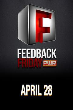 PWR Feedback Friday - April 28