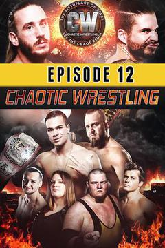 Chaotic Wrestling: Episode #12