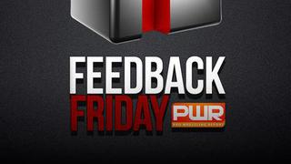 PWR Feedback Friday - May 5