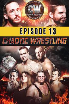 Chaotic Wrestling: Episode #13
