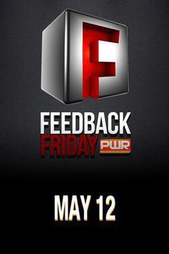 PWR Feedback Friday - May 12