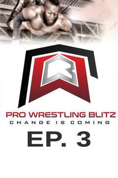 Pro Wrestling Blitz: Ep. 3