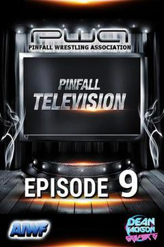 Pinfall Television: Ep. 9