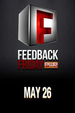 PWR Feedback Friday - May 26