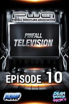 Pinfall Television: Ep. 10