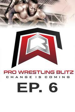 Pro Wrestling Blitz: Ep. 6