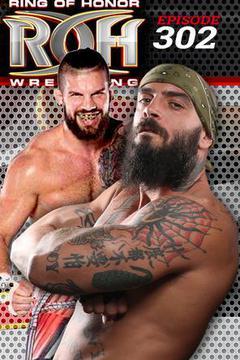 #3: ROH Wrestling: Episode #302