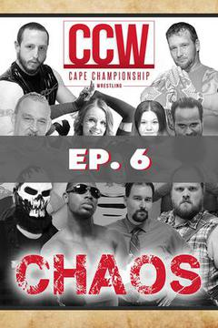 CCW Chaos: Ep 6