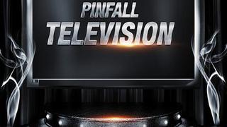Pinfall Television: Ep. 18