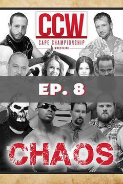 CCW Chaos: Ep 8
