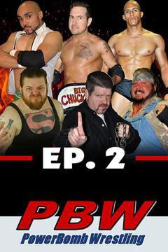 #2: PowerBomb Wrestling: Ep. 2
