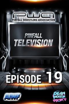 Pinfall Television: Ep. 19