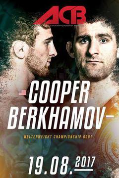 #3: ACB 67: Mukhamed Berkhamov vs. Brett Cooper