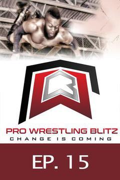 Pro Wrestling Blitz: Ep. 15