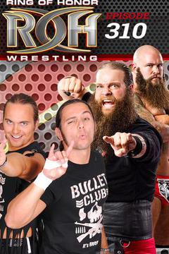 #1: ROH Wrestling: Episode #310