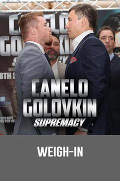 "Canelo Alvarez vs. Gennady ""GGG"" Golovkin: Weigh-In"