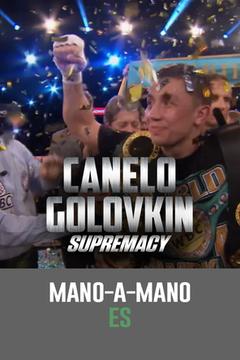 Mano-A-Mano: Canelo vs. Golovkin (Español)