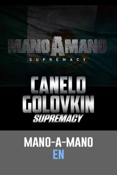 Mano-A-Mano: Canelo vs. Golovkin