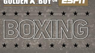 September 15: Golden Boy Boxing on ESPN Weigh In