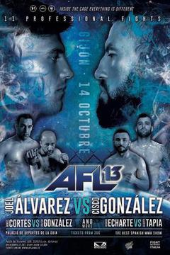 "AFL MMA 13: Joel Alvarez vs Francisco ""Cisco"" Gonzalez"