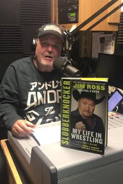 Jim Ross' Slobberknocker: My Life in Wrestling