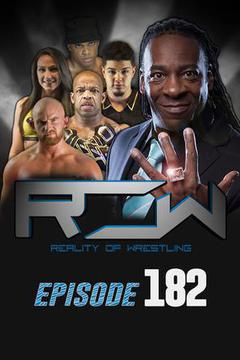Reality of Wrestling: Episode 182