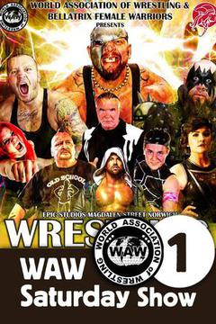 Wrestling Weekender: WAW Saturday Show 1