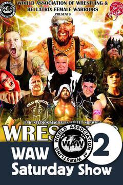 Wrestling Weekender: WAW Saturday Show 2 Dec 9th