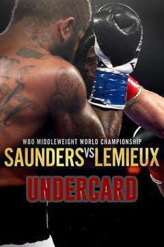 #2: Billy JOE SAUNDERS vs. David LEMIEUX: Undercard