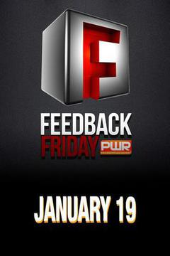 PWR Feedback Friday - January 19