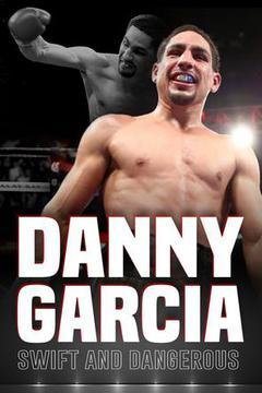 #3: Danny Garcia - Swift and Dangerous!