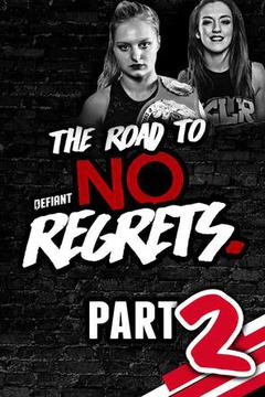 Defiant Wrestling: Road to No Regrets '18 (Part 2)