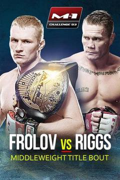 M-1 Challenge 93 - Frolov vs Riggs