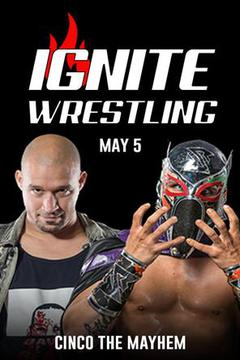 IGNITE Wrestling: Cinco De Mayhem