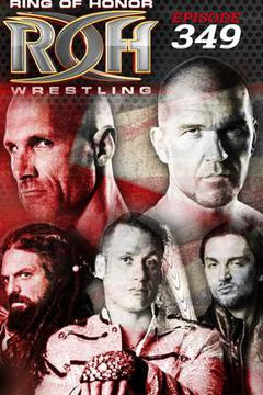 #1: ROH Wrestling: Episode #349