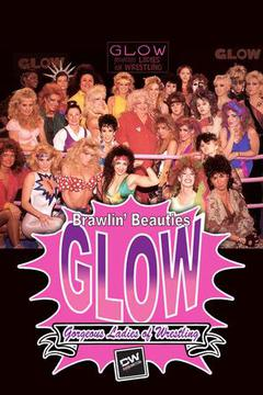 Brawlin' Beauties: The Gorgeous Ladies of Wrestling (GLOW)
